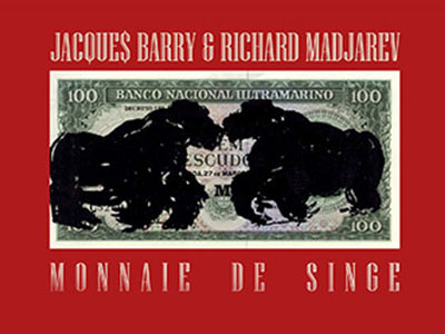 Monnaie de Singe de Jacques Barry et Richard Madjarev